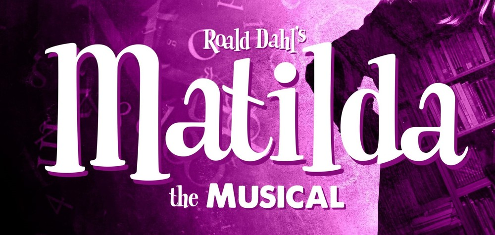 Matilda, The Musical: UPDATE